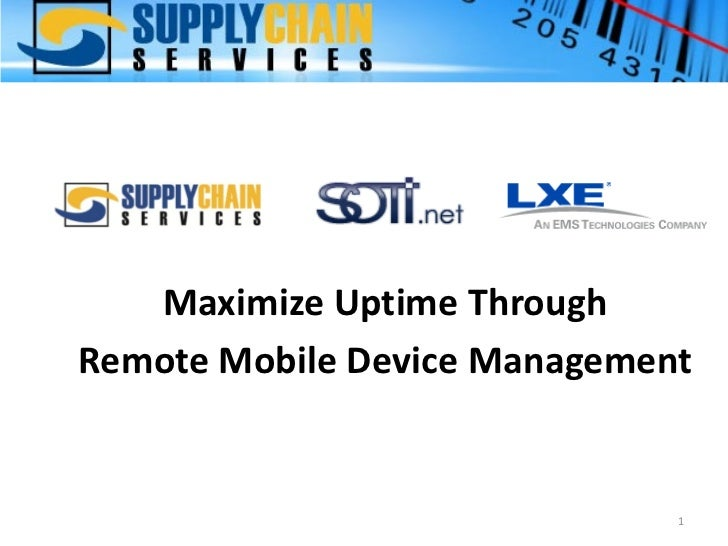 Maximize Uptime ThroughRemote Mobile Device Management                              1