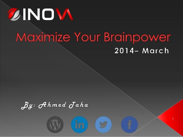 Maximize your Brainpower