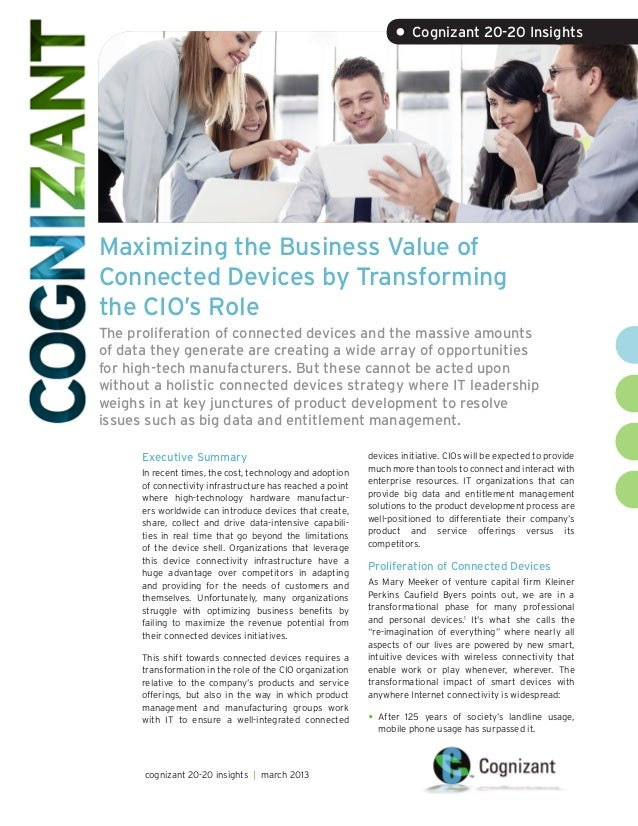 • Cognizant 20-20 InsightsMaximizing the Business Value ofConnected Devices by Transformingthe CIO's RoleThe proliferation...