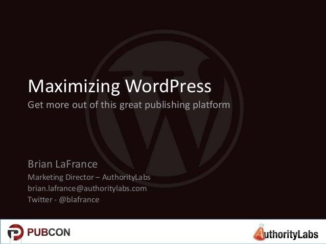 Maximizing WordPress