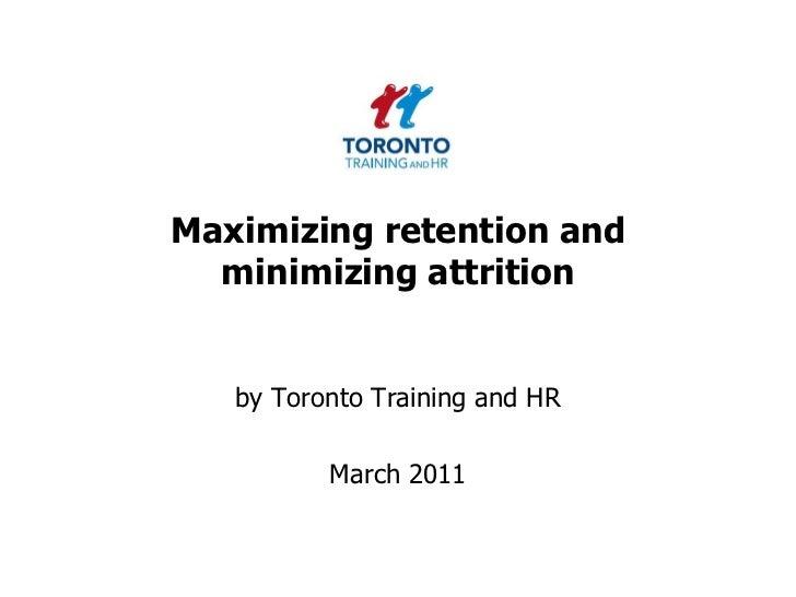 Maximizing retention and minimizing attrition March 2011