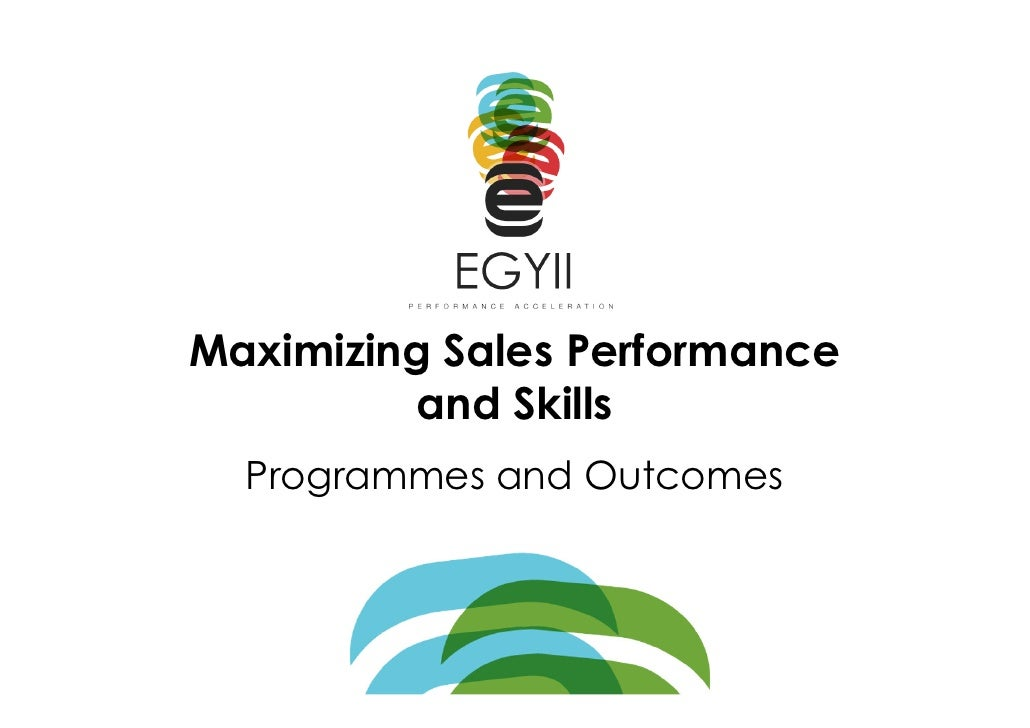 Maximizing Sales Performance          and Skills   Programmes and Outcomes
