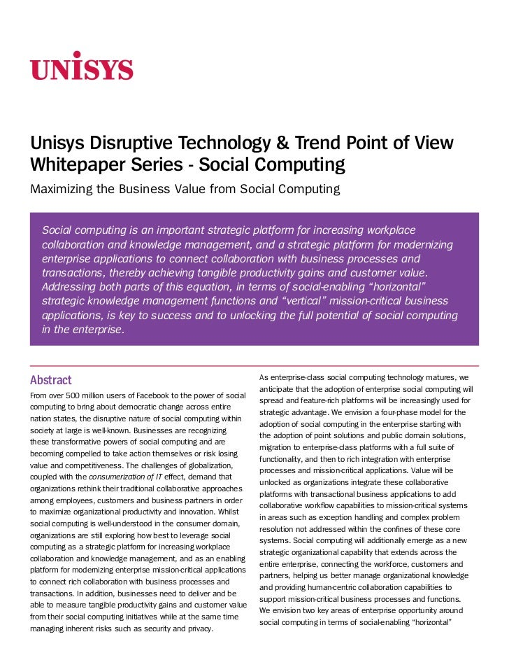 Unisys Disruptive Technology & Trend Point of ViewWhitepaper Series - Social ComputingMaximizing the Business Value from S...