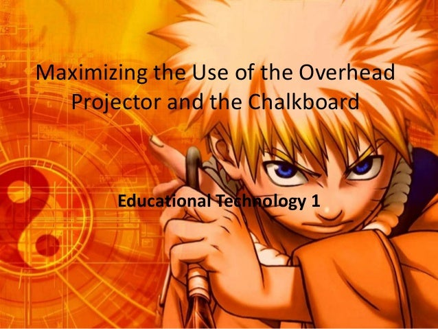 Maximizing the use of the overhead projector and the chalkboard