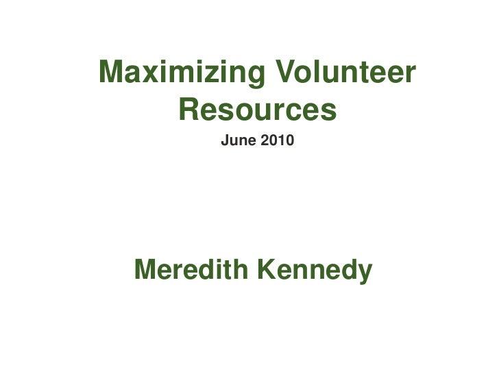 Maximizing Volunteer Resources