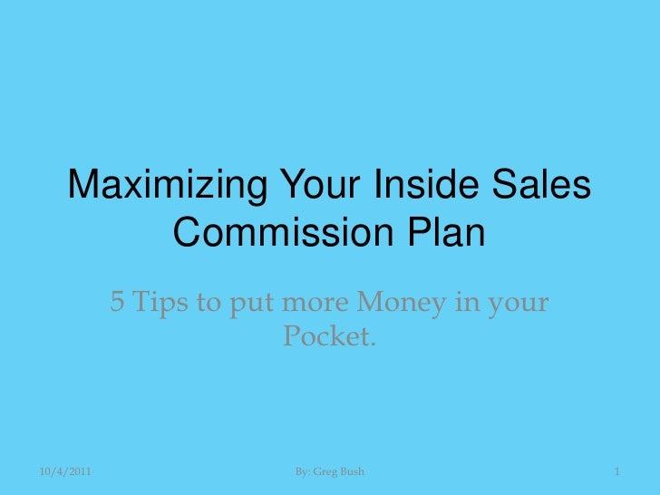 Maximizing your commission