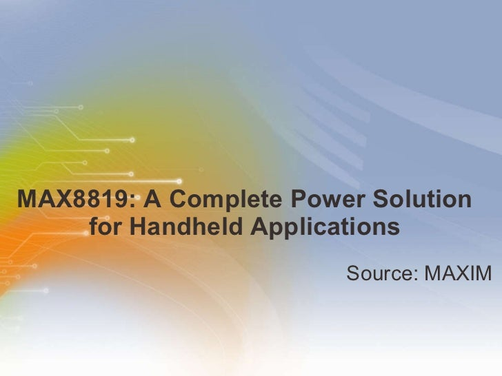 MAX8819 - A Complete Power Solution for Handheld Applications