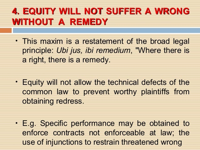 equity maxims An economic analysis of law versus equity henry e smith  explain the features of equity in all its manifestations in maxims, defenses, and remedies.