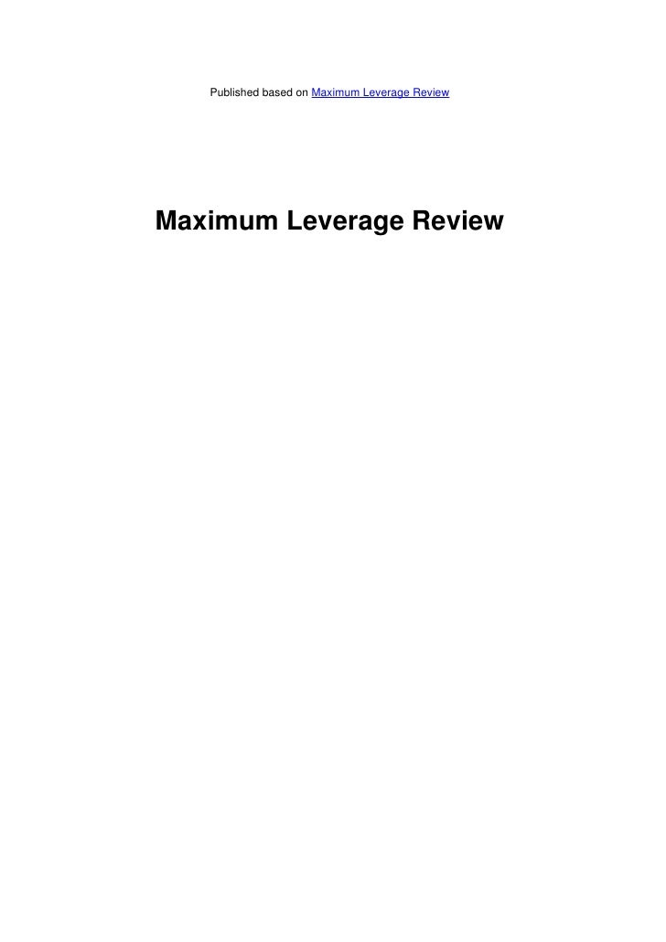 Published based on Maximum Leverage ReviewMaximum Leverage Review