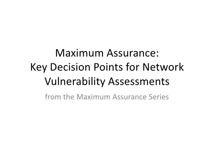 Maximum Assurance: Key Decision Points for Network Vulnerability Assessments<br />from the Maximum Assurance Series<br />P...