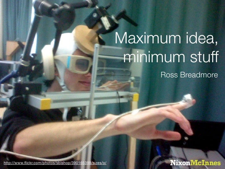 Maximum idea, minimum stuff