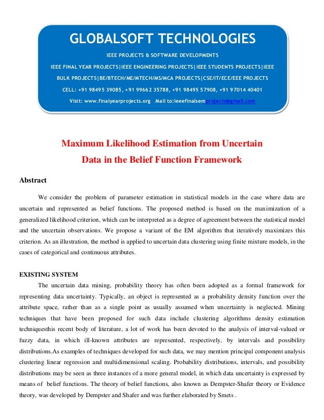 Maximum Likelihood Estimation from Uncertain Data in the Belief Function Framework Abstract We consider the problem of par...