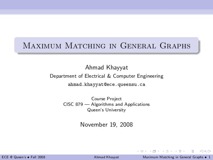 Maximum Matching in General Graphs                                          Ahmad Khayyat                            Depar...
