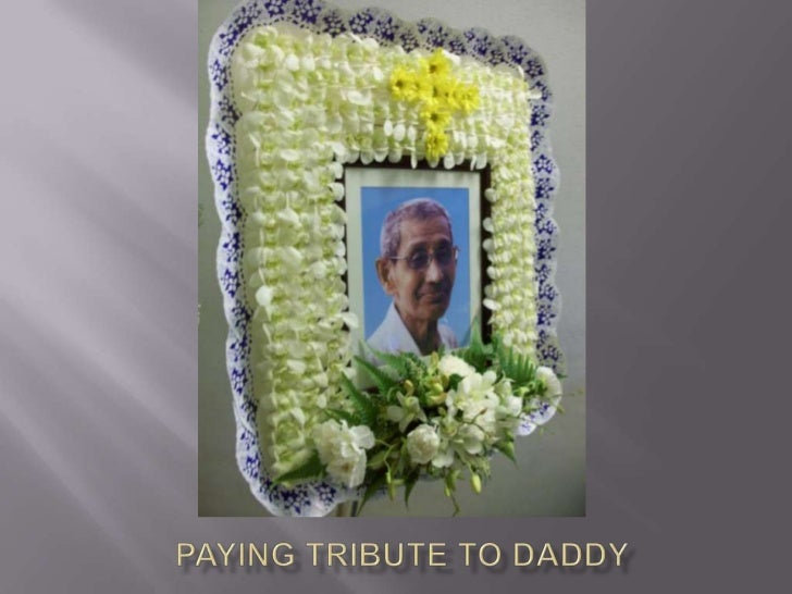 Paying tribute to Daddy<br />