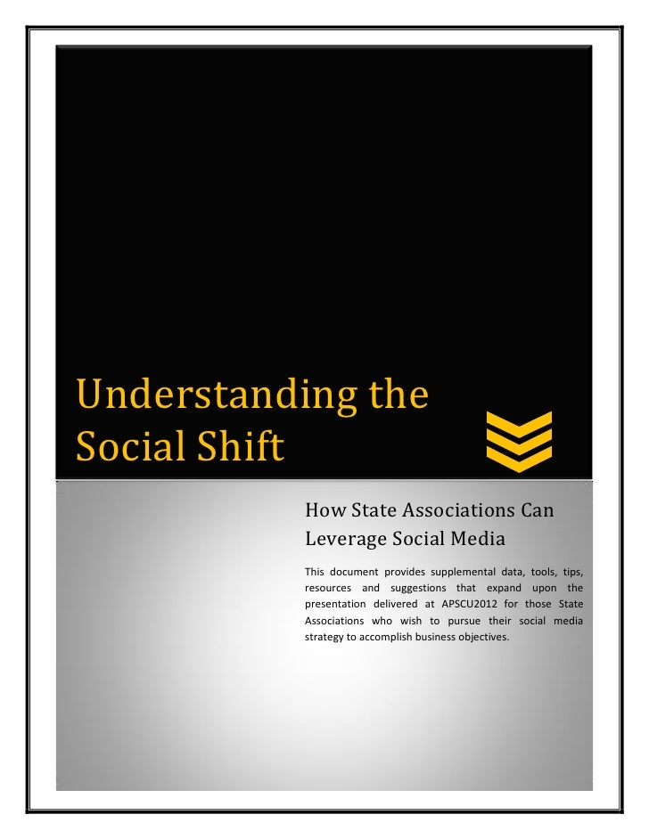 Understanding theSocial Shift           How State Associations Can           Leverage Social Media           This document...