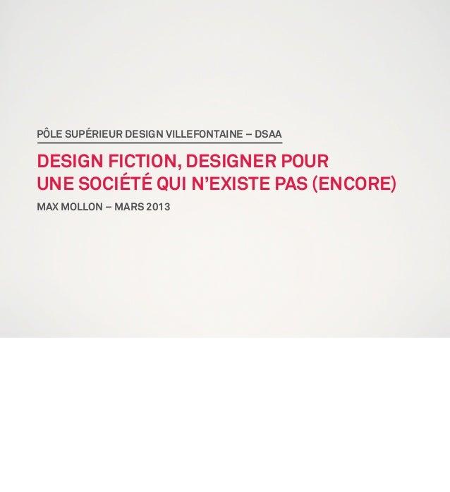 PÔLE SUPÉRIEUR DESIGN VILLEFONTAINE – DSAADESIGN FICTION, DESIGNER POURUNE SOCIÉTÉ QUI N'EXISTE PAS (ENCORE)MAX MOLLON – M...
