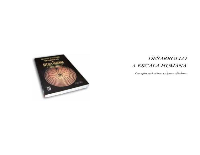 DESARROLLO A ESCALA HUMANA Conceptos, aplicaciones y algunas reflexiones