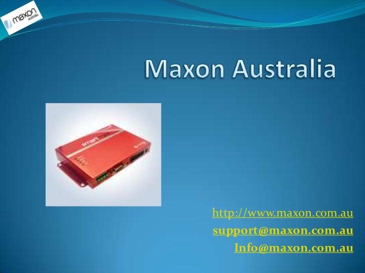 http://www.maxon.com.ausupport@maxon.com.au    Info@maxon.com.au