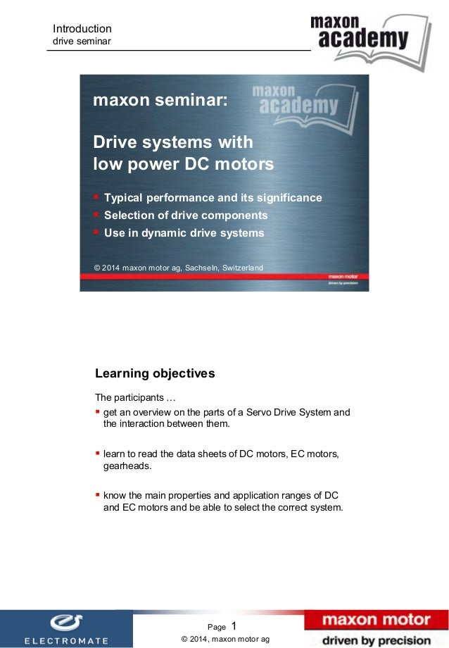 Introduction drive seminar  maxon seminar: Drive systems with low power DC motors  Typical performance and its significan...