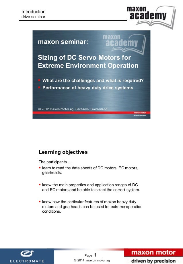 Introduction drive seminar  maxon seminar: Sizing of DC Servo Motors for Extreme Environment Operation  What are the chal...