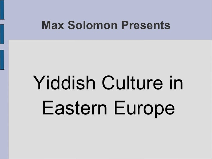 Max solomon   yiddish culture in eastern europe - revised