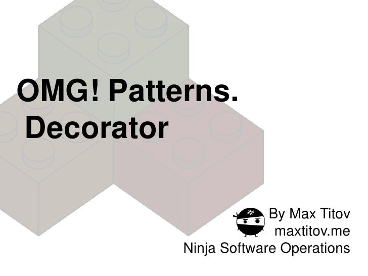 Omg! Patterns <decorator> by Max Titov