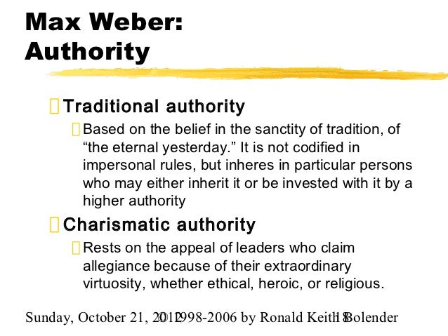 "max weber charismatic authority In his essay ""the three types of legitimate rule"" published in 1958, the influential german sociologist max weber introduced his theory of authority which was based on tripartite classifications of authority: traditional authority, rational-legal authority and charismatic authority (also referred to as charismatic leadership or domination."
