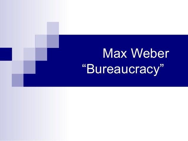 max weber on bureaucracy essay