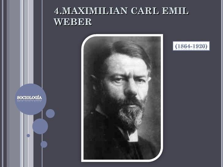 4.MAXIMILIAN CARL EMIL WEBER