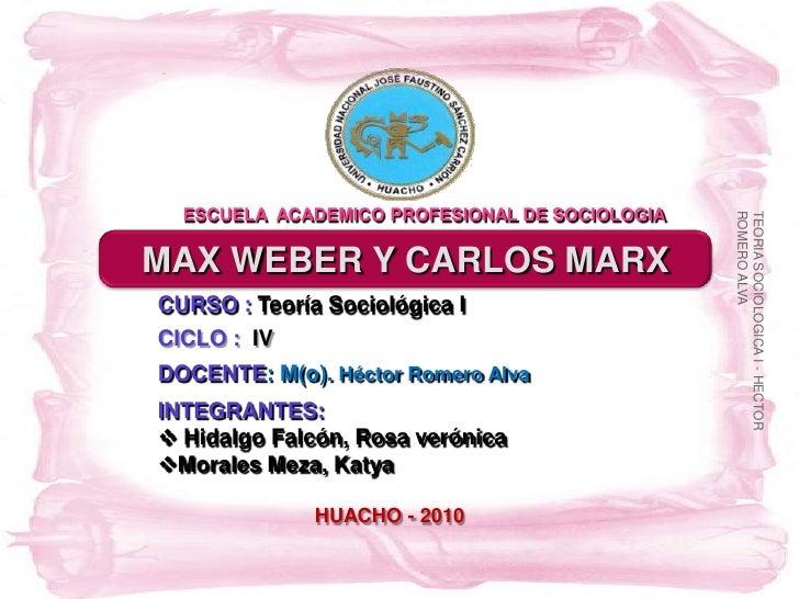 Max Weber Y Carlos Marx - UNJFSC HUACHO