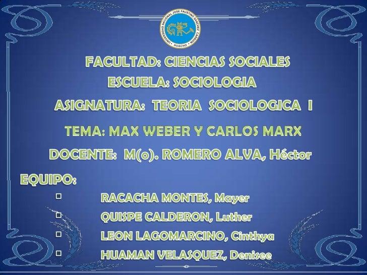 En las siguientes diapositivas damos a conocer a personajesmuy importantes en la historia de la Sociología, como es MaxWeb...
