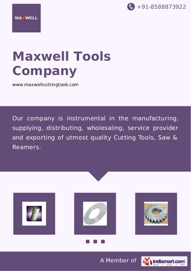 +91-8588873922  Maxwell Tools Company www.maxwellcuttingtools.com  Our company is instrumental in the manufacturing, suppl...
