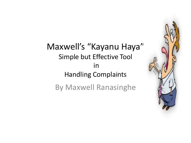 "Maxwell's ""Kayanu Haya"" Simple but Effective Tool in Handling Complaints  By Maxwell Ranasinghe"