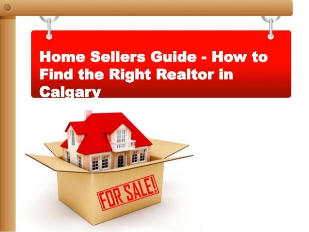 Home Sellers Guide - How to Find the Right Realtor in Calgary