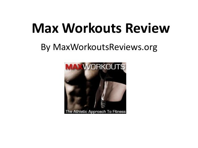 Max Workouts Review By MaxWorkoutsReviews.org