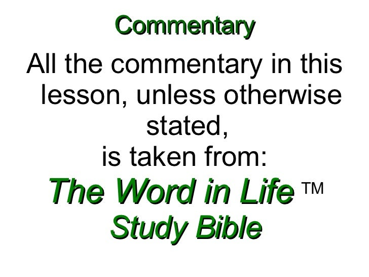 Commentary <ul><li>All the commentary in this lesson, unless otherwise stated,  </li></ul><ul><li>is taken from: </li></ul...