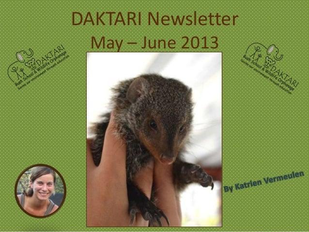 DAKTARI Newsletter May – June 2013