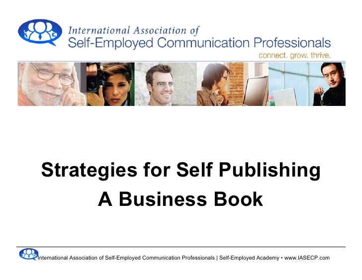 Strategies for Self Publishing        A Business Book  International Association of Self-Employed Communication Profession...