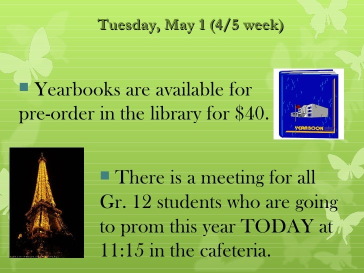 Tuesday, May 1 (4/5 week) Yearbooks are available forpre-order in the library for $40.           There is a meeting for ...