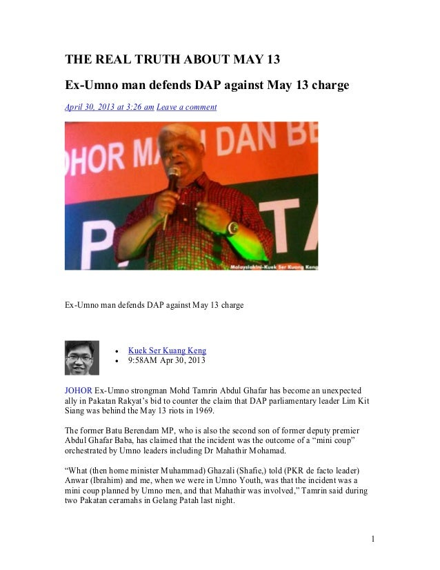 1THE REAL TRUTH ABOUT MAY 13Ex-Umno man defends DAP against May 13 chargeApril 30, 2013 at 3:26 am Leave a commentEx-Umno ...