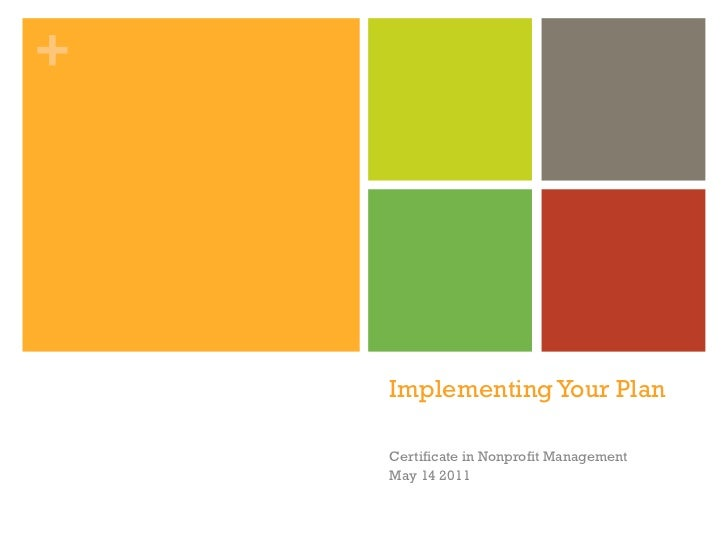 +    Implementing Your Plan    Certificate in Nonprofit Management    May 14 2011