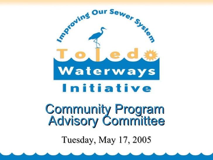 Community Program  Advisory Committee Tuesday, May 17, 2005