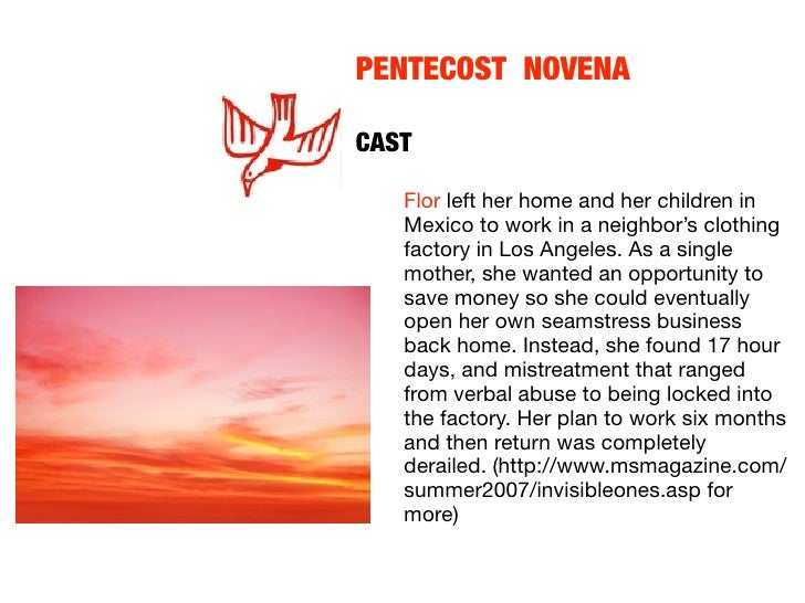 PENTECOST NOVENA                CAST     Flor left her home and her children in    Mexico to work in a neighbor's clo...