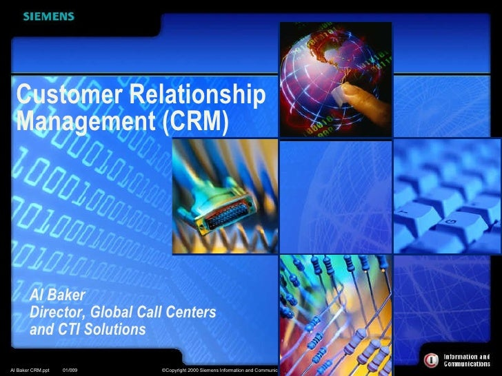 Al Baker Director, Global Call Centers and CTI Solutions Customer Relationship  Management (CRM)