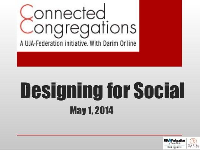 Designing for Social May 1, 2014
