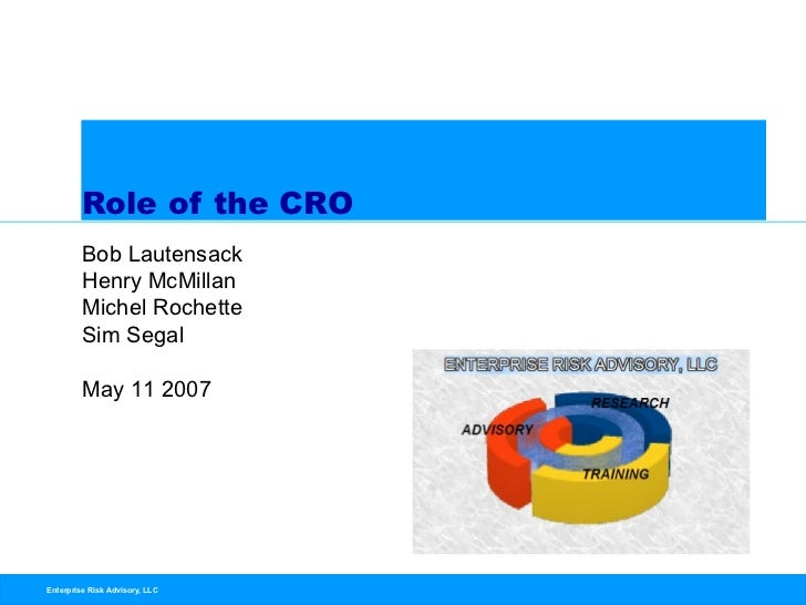 Role of the CRO         Bob Lautensack         Henry McMillan         Michel Rochette         Sim Segal         May 11 200...
