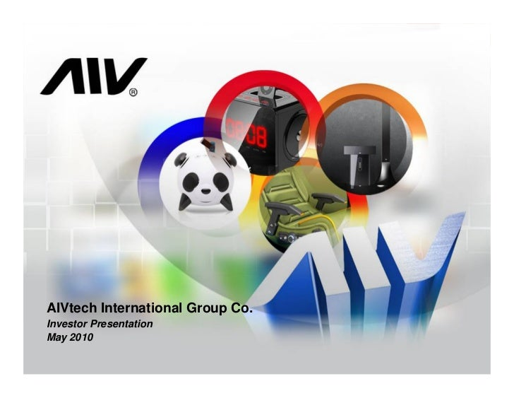 AIVtech International Group Co. Investor Presentation May 2010                                    1