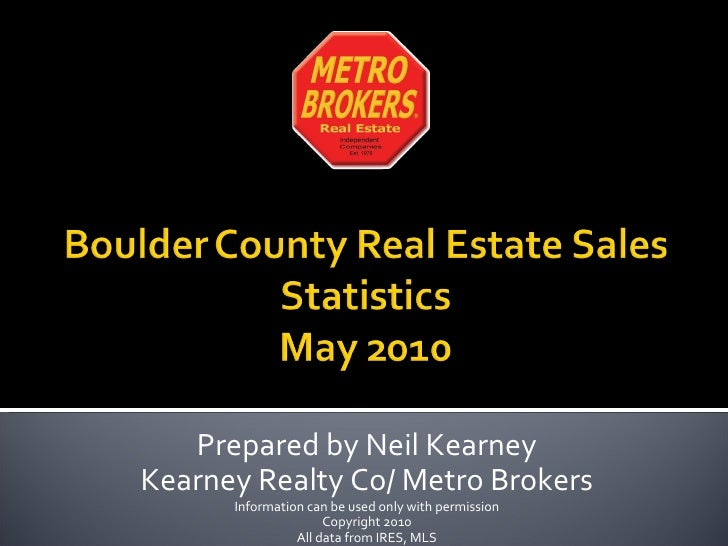 Prepared by Neil Kearney Kearney Realty Co/ Metro Brokers Information can be used only with permission Copyright 2010 All ...