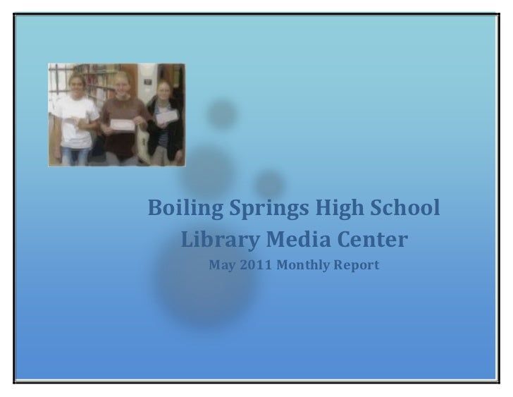 Boiling Springs High School Library Media CenterMay 2011 Monthly Report 26384251739084<br />Boiling Springs High School Li...