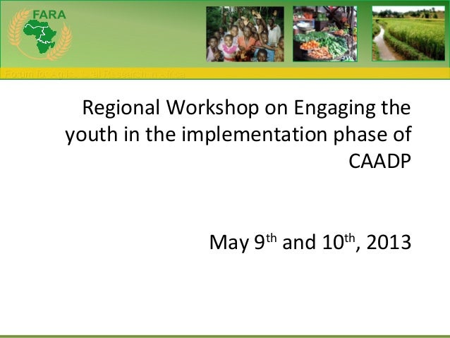 Forum for Agricultural Research in AfricaForum for Agricultural Research in AfricaRegional Workshop on Engaging theyouth i...
